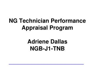 NG Technician Performance Appraisal Program Adriene Dallas NGB-J1-TNB