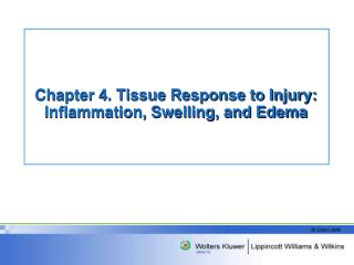 Chapter 4. Tissue Response to Injury: Inflammation, Swelling, and Edema