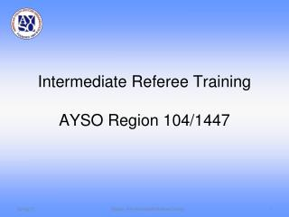 Intermediate Referee Training  AYSO Region 104