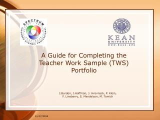 A Guide for Completing the Teacher Work Sample (TWS) Portfolio