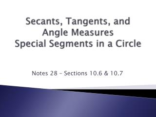 Secants, Tangents, and Angle  Measures Special Segments in a Circle