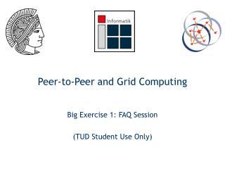 Peer-to-Peer and Grid Computing