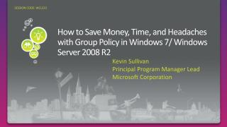 How to Save Money, Time, and Headaches with Group Policy in Windows 7/ Windows Server 2008 R2