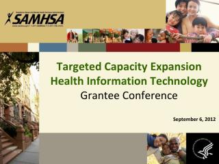 Targeted Capacity Expansion  Health Information Technology Grantee Conference