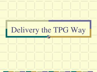 Delivery the TPG Way