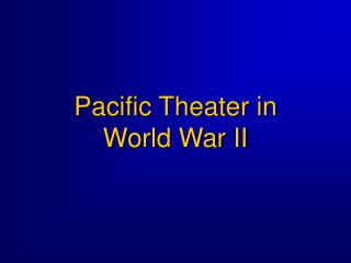 Pacific Theater in World War II