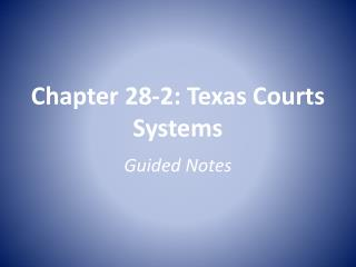 Chapter 28-2: Texas Courts Systems