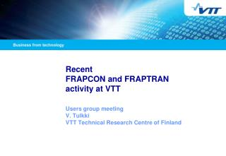 Recent FRAPCON and FRAPTRAN activity at  VTT
