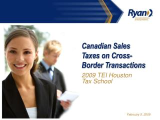 Canadian Sales Taxes on Cross-Border Transactions