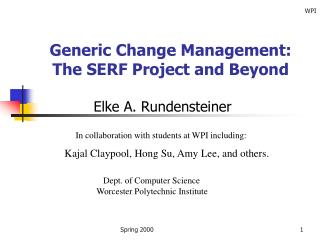 Generic Change Management: The SERF Project and Beyond