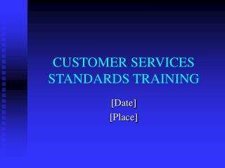 CUSTOMER SERVICES STANDARDS TRAINING