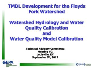 TMDL Development for the Floyds  Fork  Watershed Watershed Hydrology and Water Quality Calibration