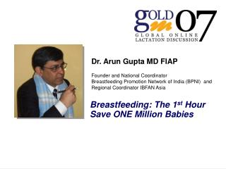 Dr. Arun Gupta MD FIAP Founder and National Coordinator