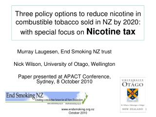 Murray Laugesen, End Smoking NZ trust Nick Wilson, University of Otago, Wellington