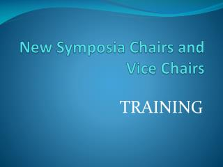 New Symposia Chairs and Vice Chairs