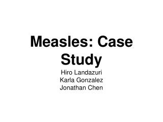Measles: Case Study