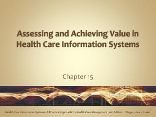 Assessing and Achieving Value in Health Care Information Systems