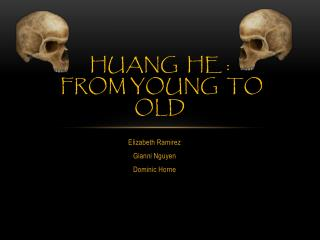 Huang  He :  from young  to  old