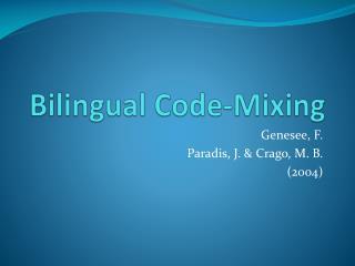 Bilingual Code-Mixing
