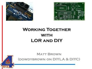 Working Together with LOR and DIY