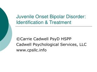 Juvenile Onset Bipolar Disorder: Identification & Treatment