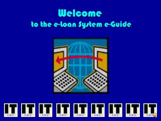 Welcome  to the e-Loan System e-Guide