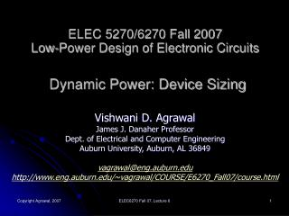 ELEC 5270/6270 Fall 2007 Low-Power Design of Electronic Circuits Dynamic Power: Device Sizing