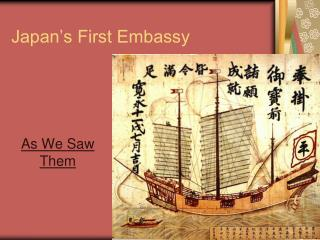 Japan's First Embassy