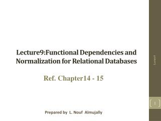 Lecture9: Functional Dependencies and Normalization for Relational Databases