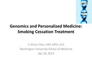 Genomics and Personalized Medicine:  Smoking Cessation Treatment