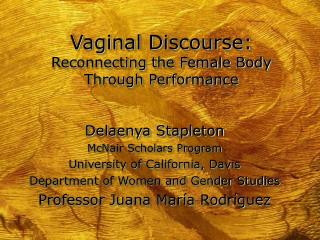 Vaginal Discourse: Reconnecting the Female Body Through Performance