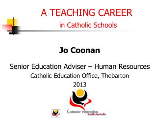 A TEACHING CAREER in Catholic Schools