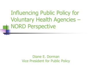 Influencing Public Policy for Voluntary Health Agencies – NORD Perspective