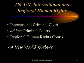 The UN, International and Regional Human Rights