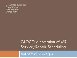 GLOCO Automation of MRI Service/Repair Scheduling