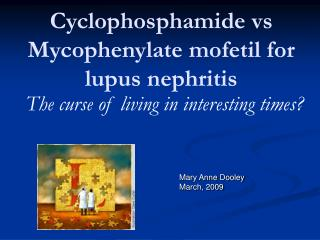 Cyclophosphamide vs Mycophenylate mofetil for lupus nephritis
