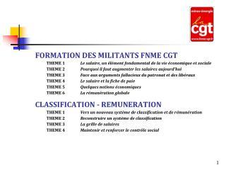FORMATION DES MILITANTS FNME CGT THEME 1 Le salaire, un élément fondamental de la vie économique et sociale