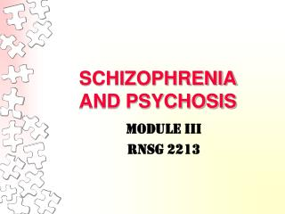 SCHIZOPHRENIA  AND PSYCHOSIS