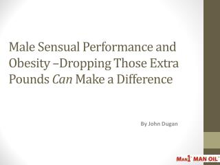 How Obesity Impacts Male Sensual Performance