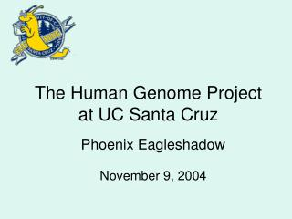 The Human Genome Project  at UC Santa Cruz