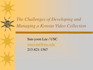 The Challenges of Developing and Managing a Korean Video Collection