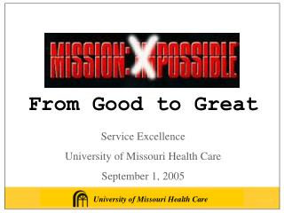 Service Excellence University of Missouri Health Care September 1, 2005