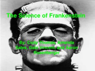 The Science of Frankenstein