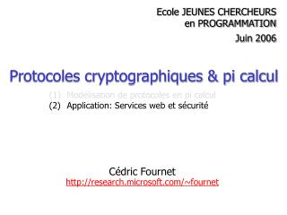Cédric Fournet research.microsoft/~fournet