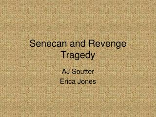 Senecan and Revenge Tragedy