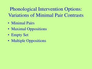 Phonological Intervention Options:  Variations of Minimal Pair Contrasts