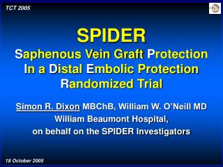 SPIDER S aphenous Vein Graft  P rotection  I n a  D istal  E mbolic Protection  R andomized Trial