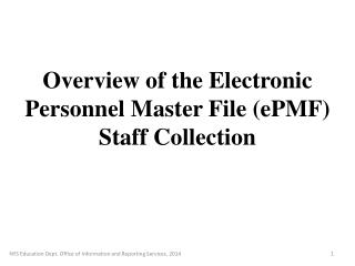 Overview of the Electronic Personnel Master File (ePMF) Staff Collection