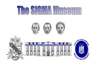 The SIGMA Museum