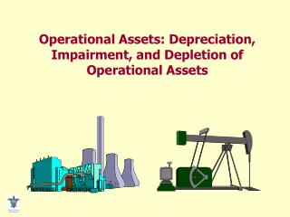 Operational Assets: Depreciation,  Impairment, and Depletion of  Operational Assets